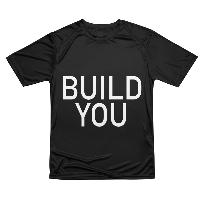 BUILD YOU Women's Performance Unisex T-Shirt by The Hall Method