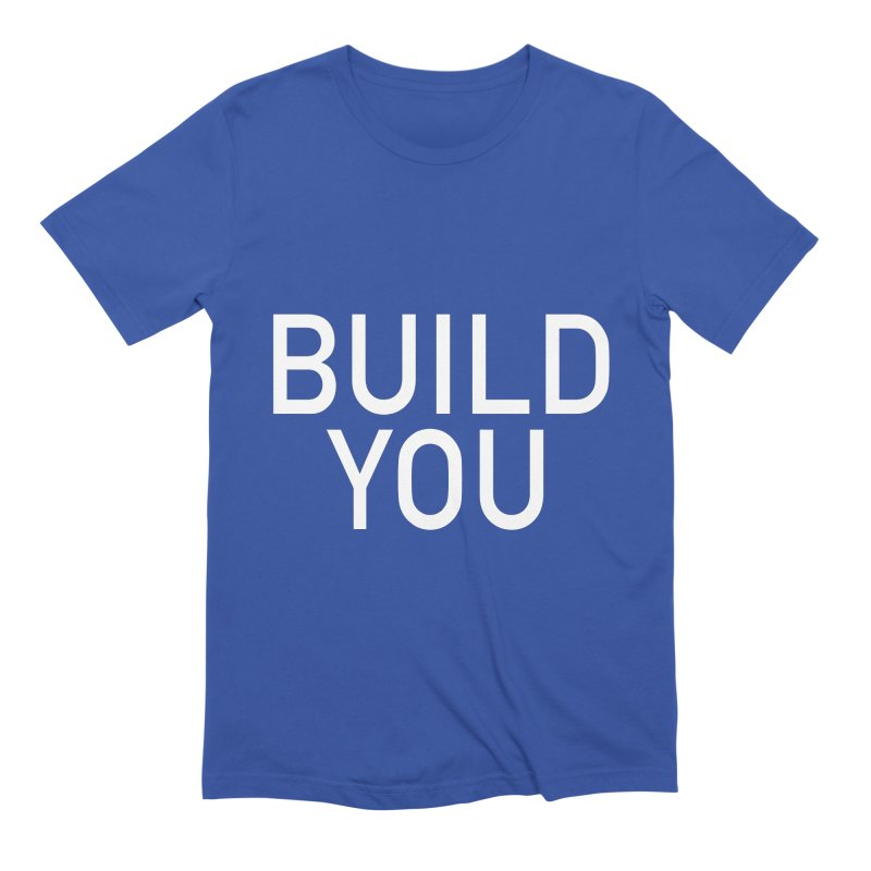 BUILD YOU Men's Extra Soft T-Shirt by The Hall Method