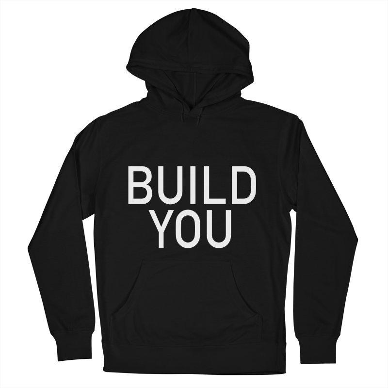 BUILD YOU Women's French Terry Pullover Hoody by The Hall Method