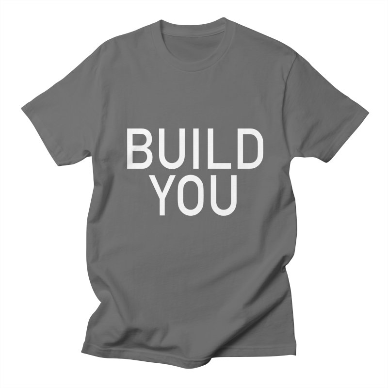 BUILD YOU Men's T-Shirt by The Hall Method