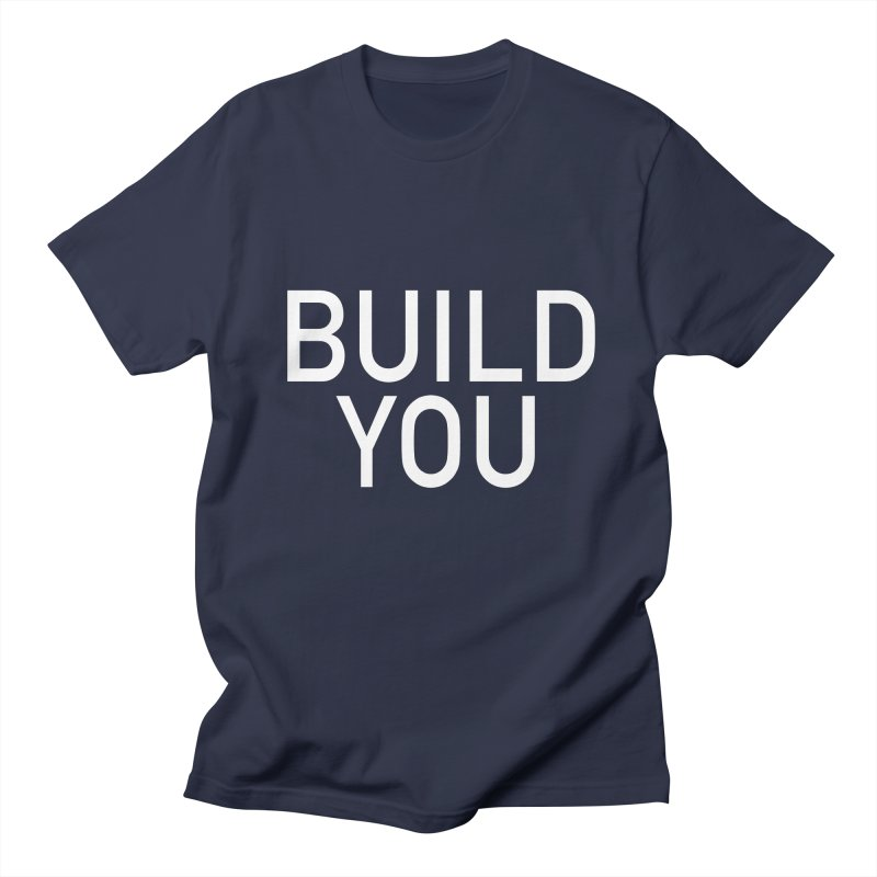 BUILD YOU Women's Regular Unisex T-Shirt by The Hall Method