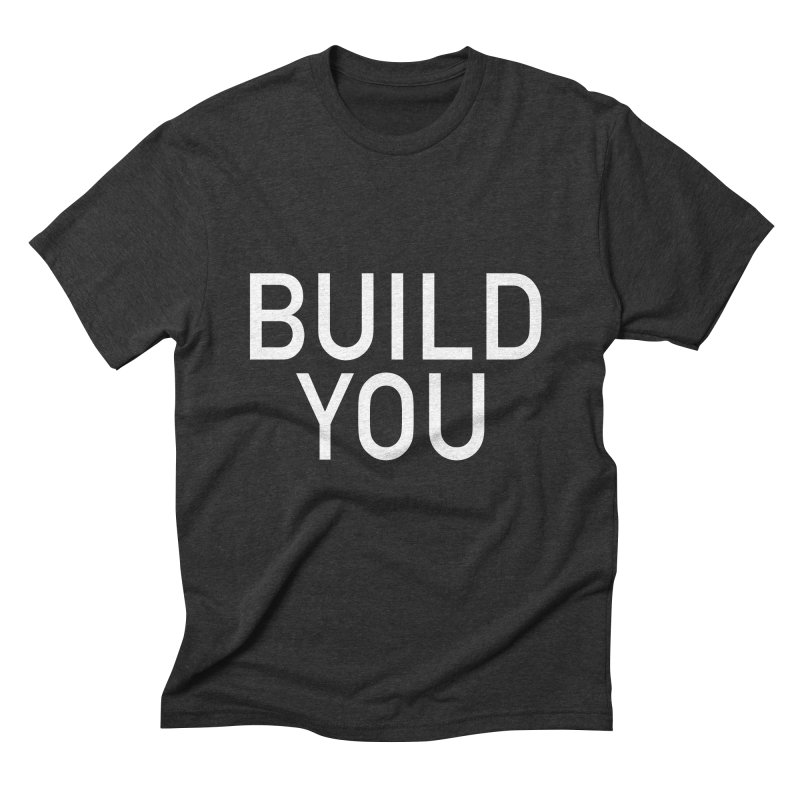 BUILD YOU Men's Triblend T-Shirt by The Hall Method