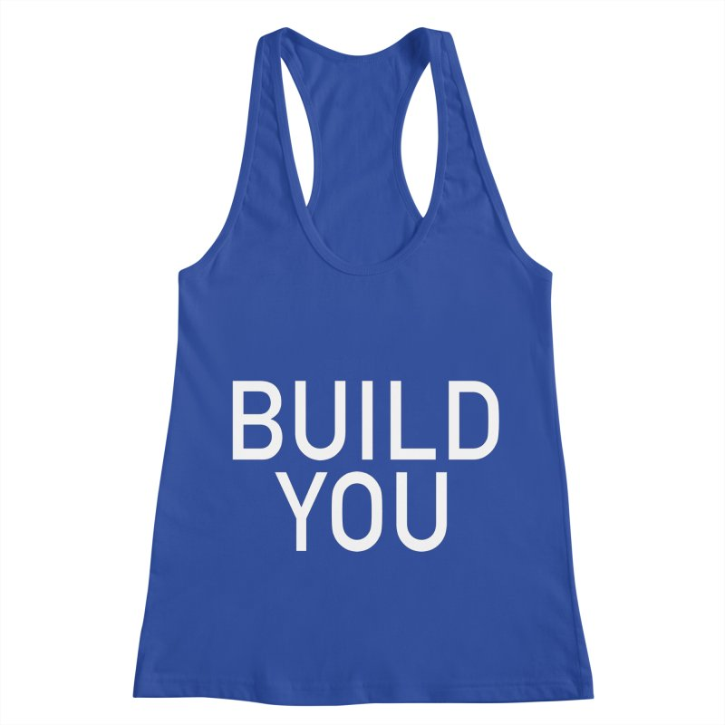 BUILD YOU Women's Racerback Tank by The Hall Method
