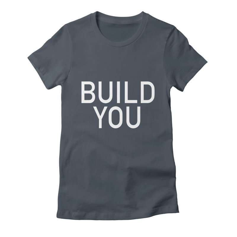 BUILD YOU in Women's Fitted T-Shirt Denim by The Hall Method