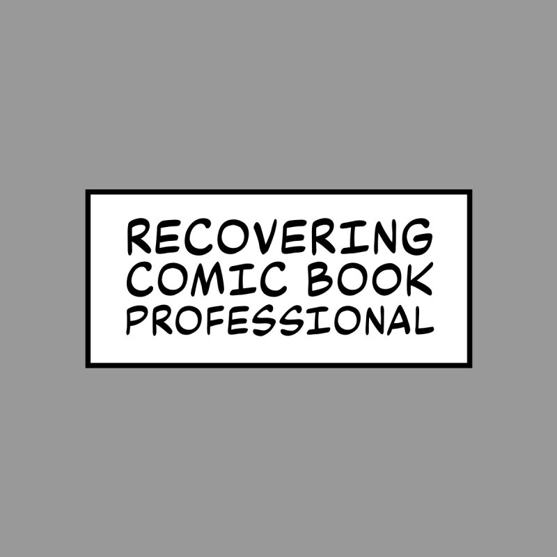 Recovering by theillustrator's Artist Shop