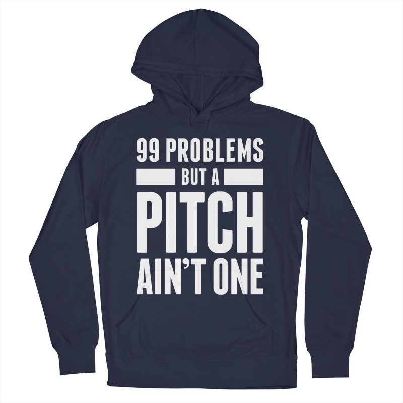 99 Problems But A Pitch Ain't One Men's French Terry Pullover Hoody by The Incumbent Agency