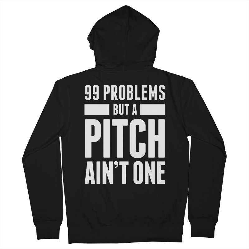 99 Problems But A Pitch Ain't One Men's French Terry Zip-Up Hoody by The Incumbent Agency