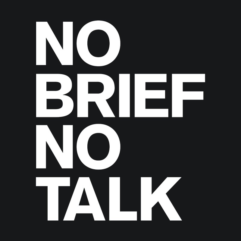 No Brief No Talk Men's T-Shirt by The Incumbent Agency