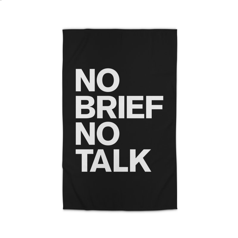 No Brief No Talk Home Rug by The Incumbent Agency