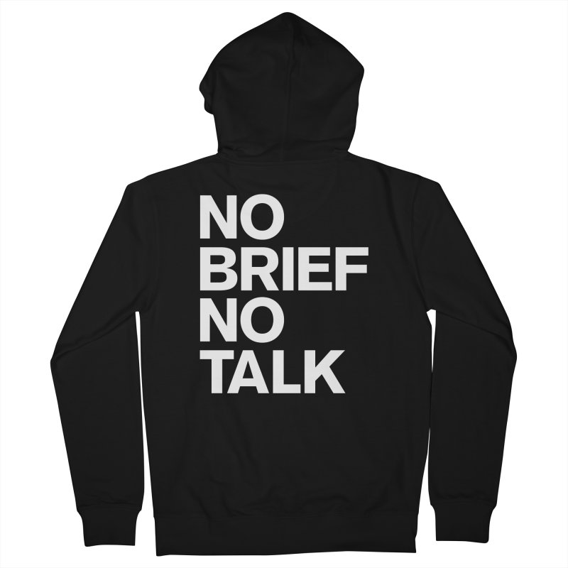 No Brief No Talk Women's Zip-Up Hoody by The Incumbent Agency