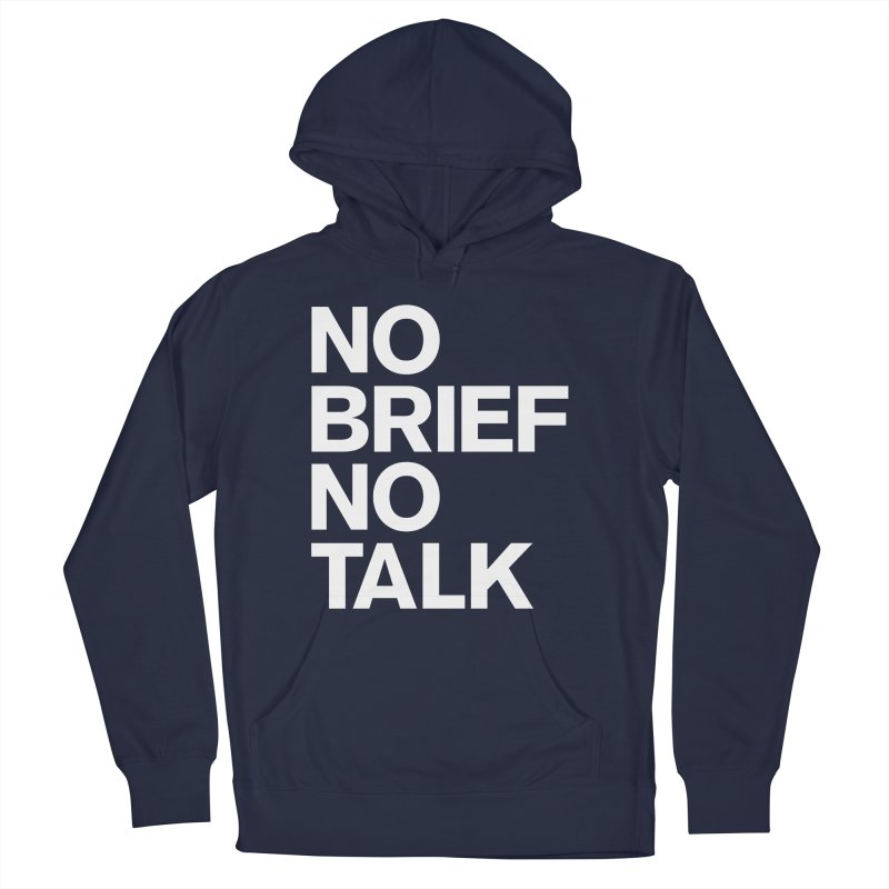 No Brief No Talk Men's French Terry Pullover Hoody by The Incumbent Agency