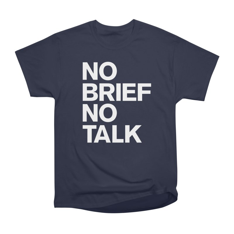 No Brief No Talk Men's Heavyweight T-Shirt by The Incumbent Agency