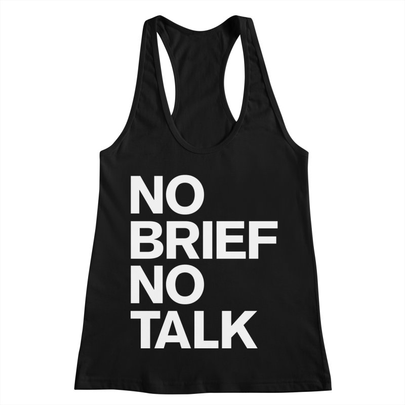 No Brief No Talk Women's Tank by The Incumbent Agency