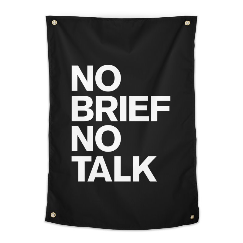 No Brief No Talk Home Tapestry by The Incumbent Agency
