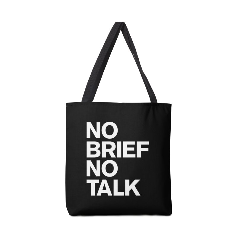 No Brief No Talk Accessories Tote Bag Bag by The Incumbent Agency