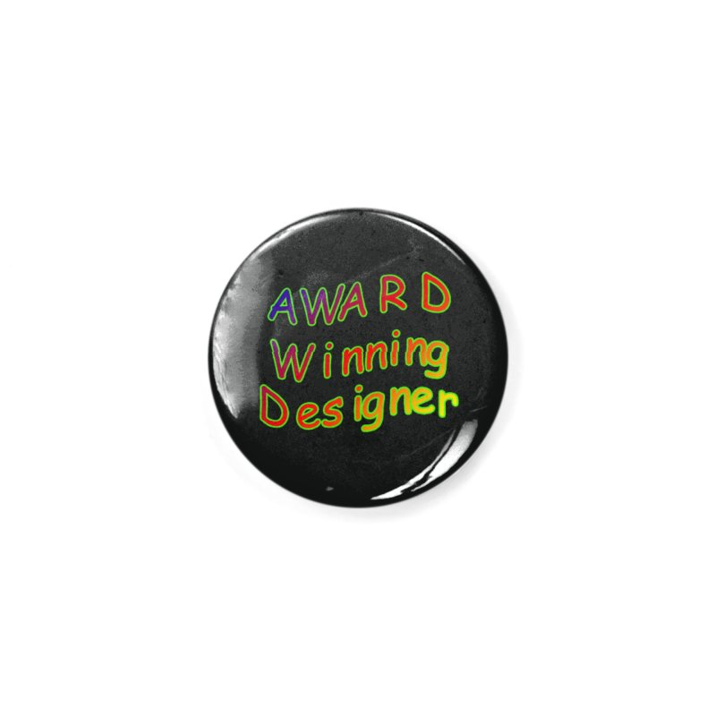 Award Winning Designer Accessories Button by The Incumbent Agency