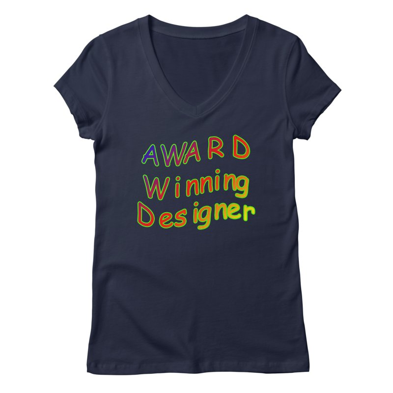 Award Winning Designer Women's Regular V-Neck by The Incumbent Agency