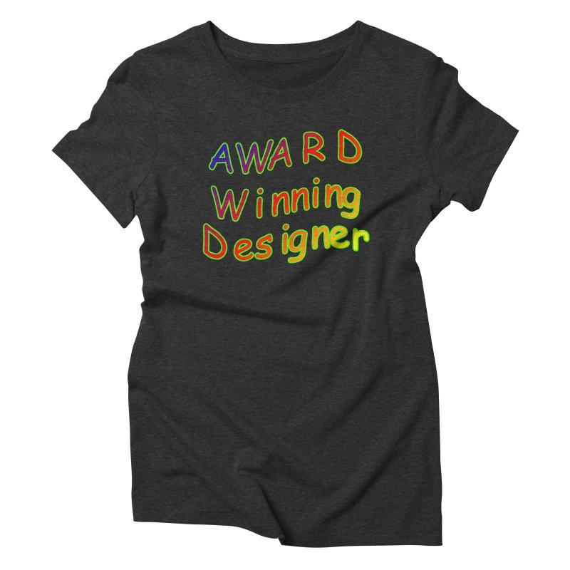 Award Winning Designer Women's Triblend T-Shirt by The Incumbent Agency