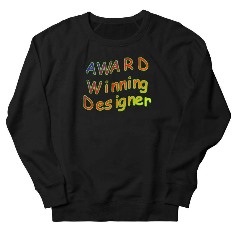 Award Winning Designer Men's French Terry Sweatshirt by The Incumbent Agency