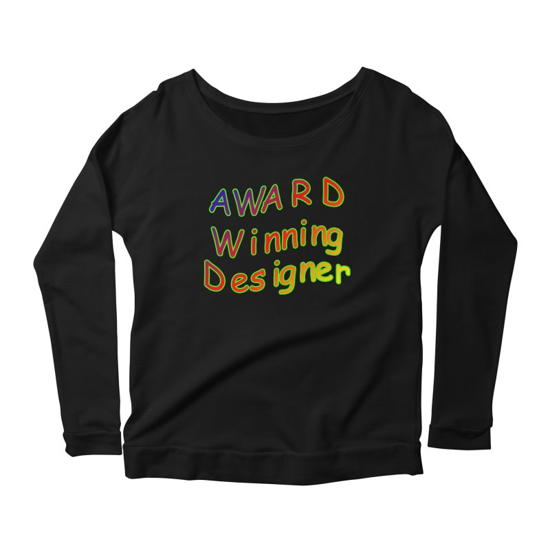 Award Winning Designer Women's Longsleeve T-Shirt by The Incumbent Agency
