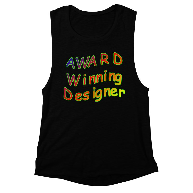 Award Winning Designer Women's Muscle Tank by The Incumbent Agency