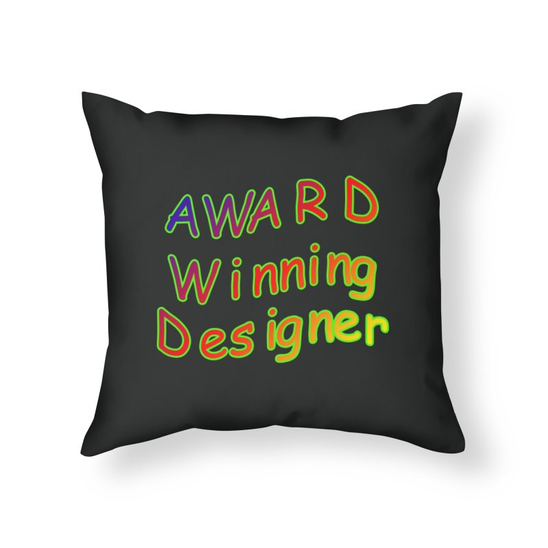 Award Winning Designer Home Throw Pillow by The Incumbent Agency