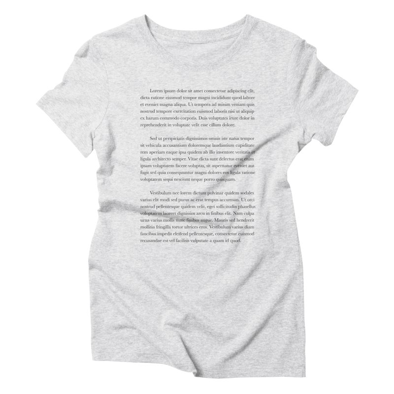 Lorem Ipsum Women's Triblend T-Shirt by The Incumbent Agency