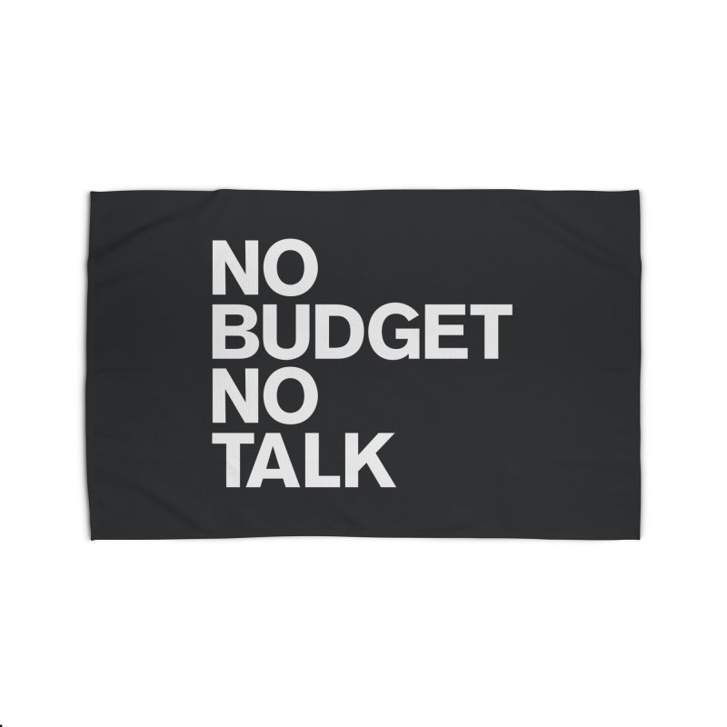 No Budget No Talk Home Rug by The Incumbent Agency