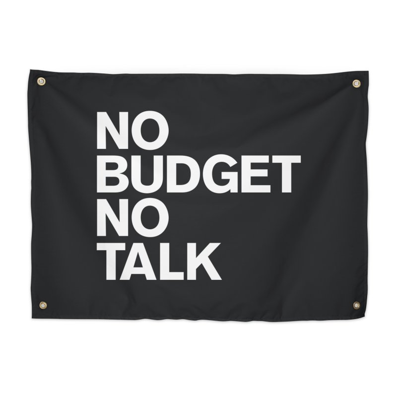 No Budget No Talk Home Tapestry by The Incumbent Agency