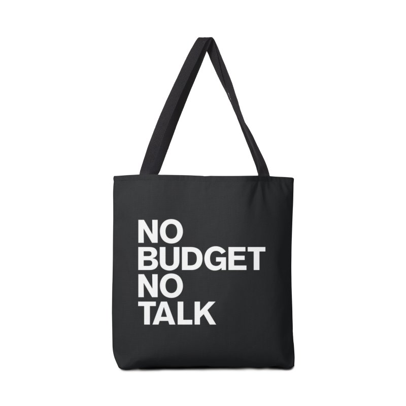 No Budget No Talk Accessories Bag by The Incumbent Agency
