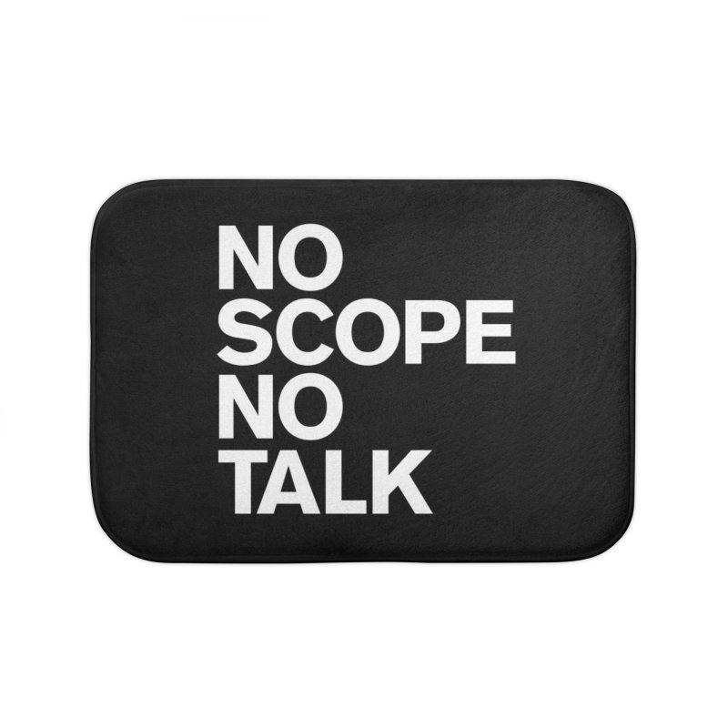No Scope No Talk Home Bath Mat by The Incumbent Agency