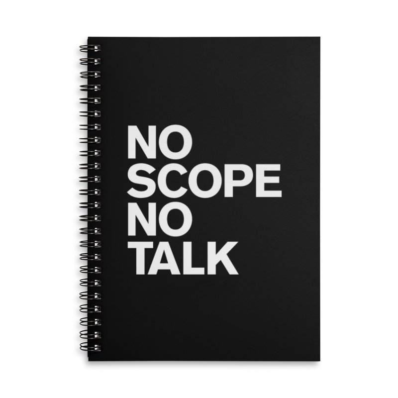 No Scope No Talk Accessories Lined Spiral Notebook by The Incumbent Agency