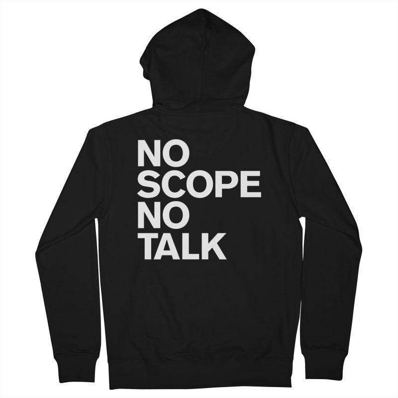 No Scope No Talk Women's French Terry Zip-Up Hoody by The Incumbent Agency