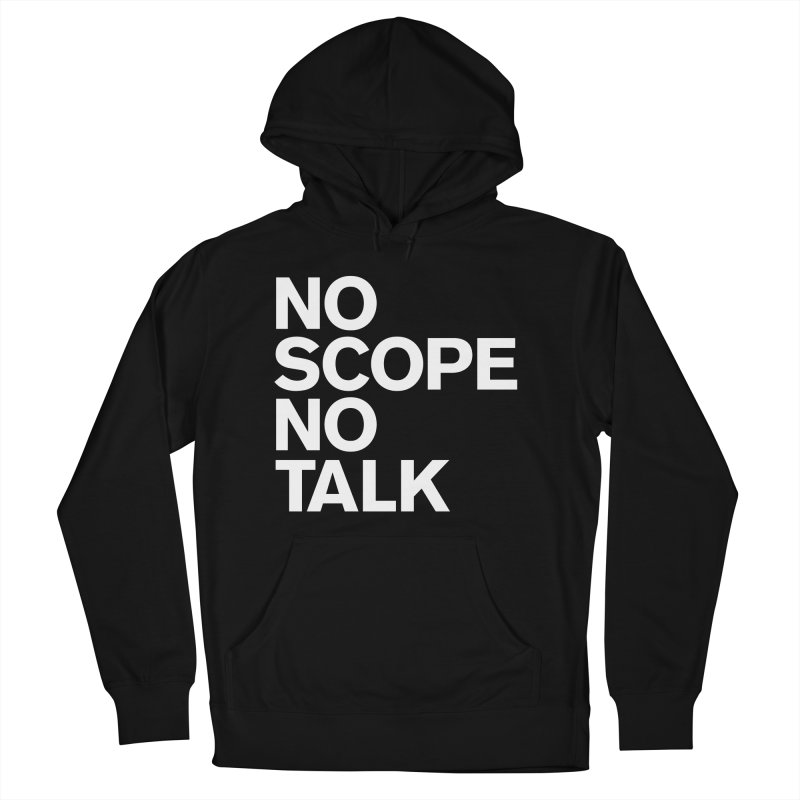 No Scope No Talk Women's French Terry Pullover Hoody by The Incumbent Agency