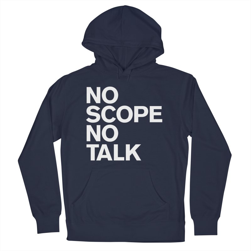 No Scope No Talk Men's French Terry Pullover Hoody by The Incumbent Agency