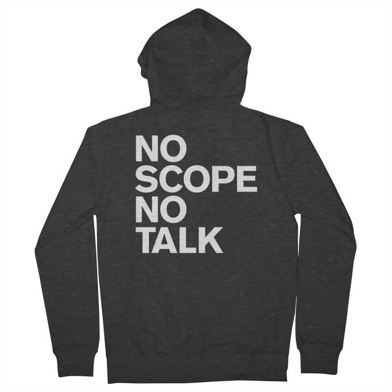 No Scope No Talk Men's French Terry Zip-Up Hoody by The Incumbent Agency