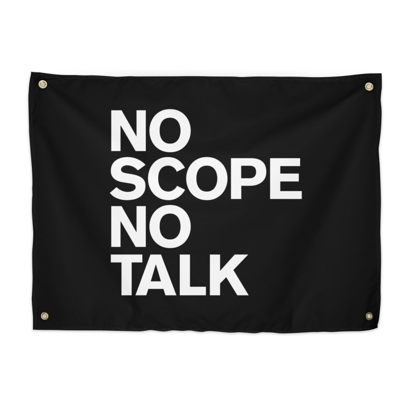 No Scope No Talk Home Tapestry by The Incumbent Agency