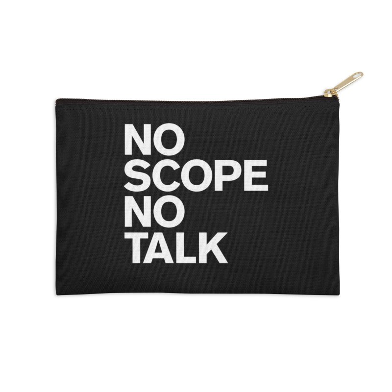 No Scope No Talk Accessories Zip Pouch by The Incumbent Agency