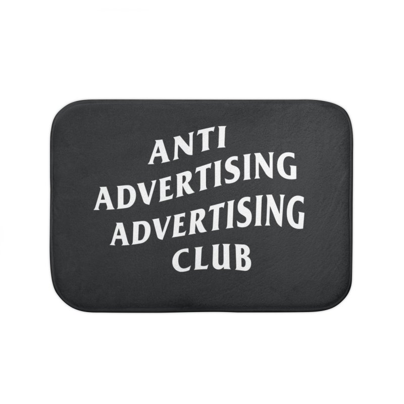 Anti Advertising Advertising Club Home Bath Mat by The Incumbent Agency