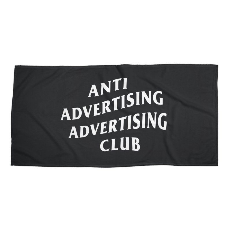 Anti Advertising Advertising Club Accessories Beach Towel by The Incumbent Agency