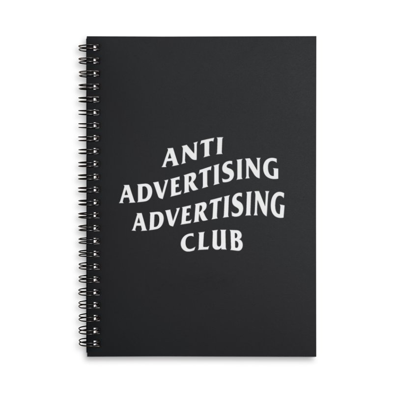 Anti Advertising Advertising Club Accessories Lined Spiral Notebook by The Incumbent Agency