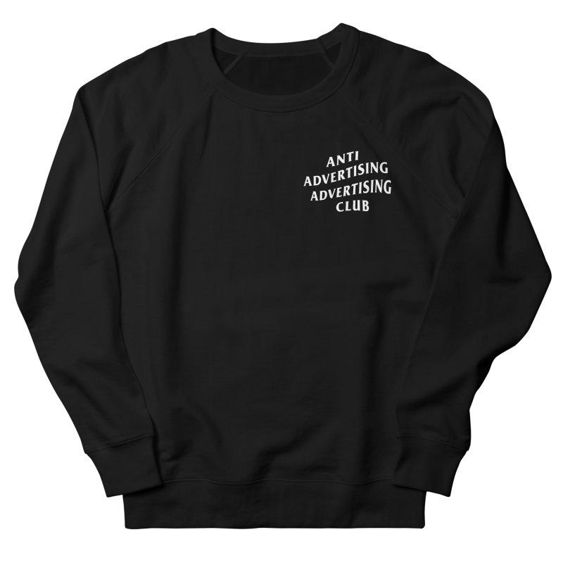 Anti Advertising Advertising Club Men's Sweatshirt by The Incumbent Agency