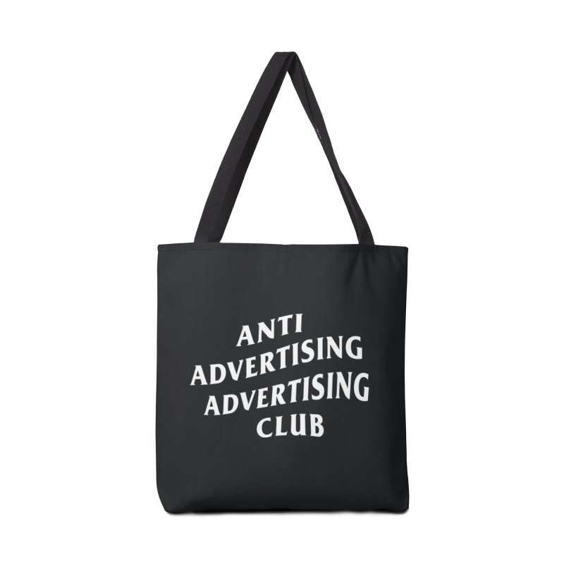 Anti Advertising Advertising Club in Tote Bag by The Incumbent Agency