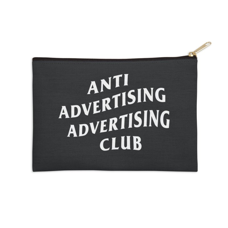 Anti Advertising Advertising Club Accessories Zip Pouch by The Incumbent Agency