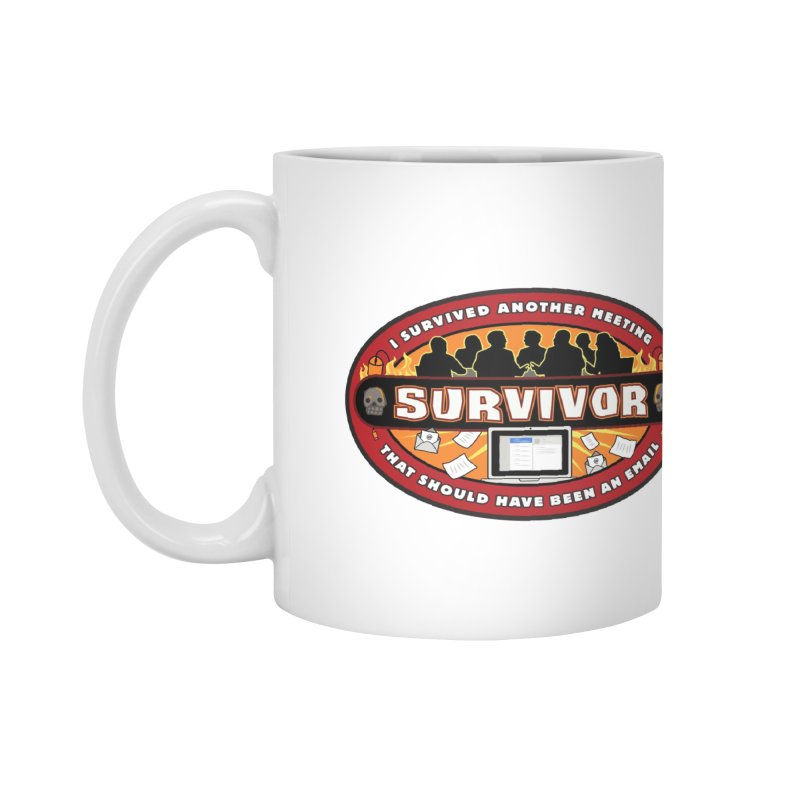 Meeting Survivor Accessories Standard Mug by The Incumbent Agency