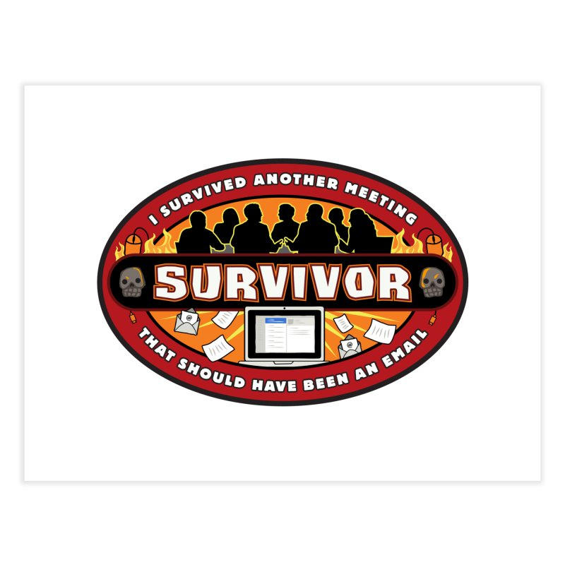 Meeting Survivor Home Fine Art Print by The Incumbent Agency