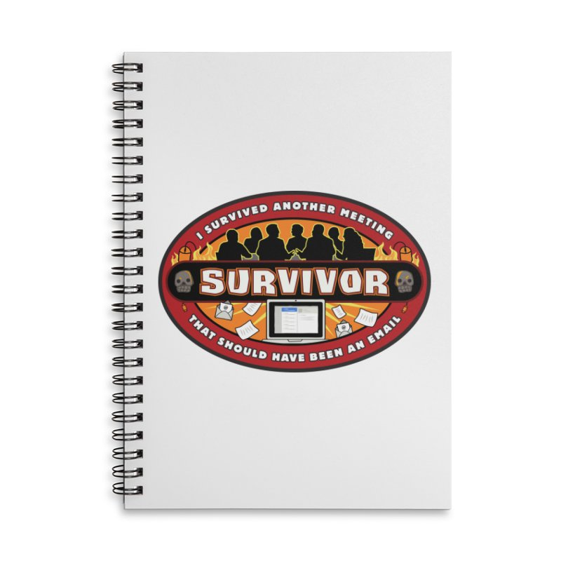 Meeting Survivor Accessories Lined Spiral Notebook by The Incumbent Agency