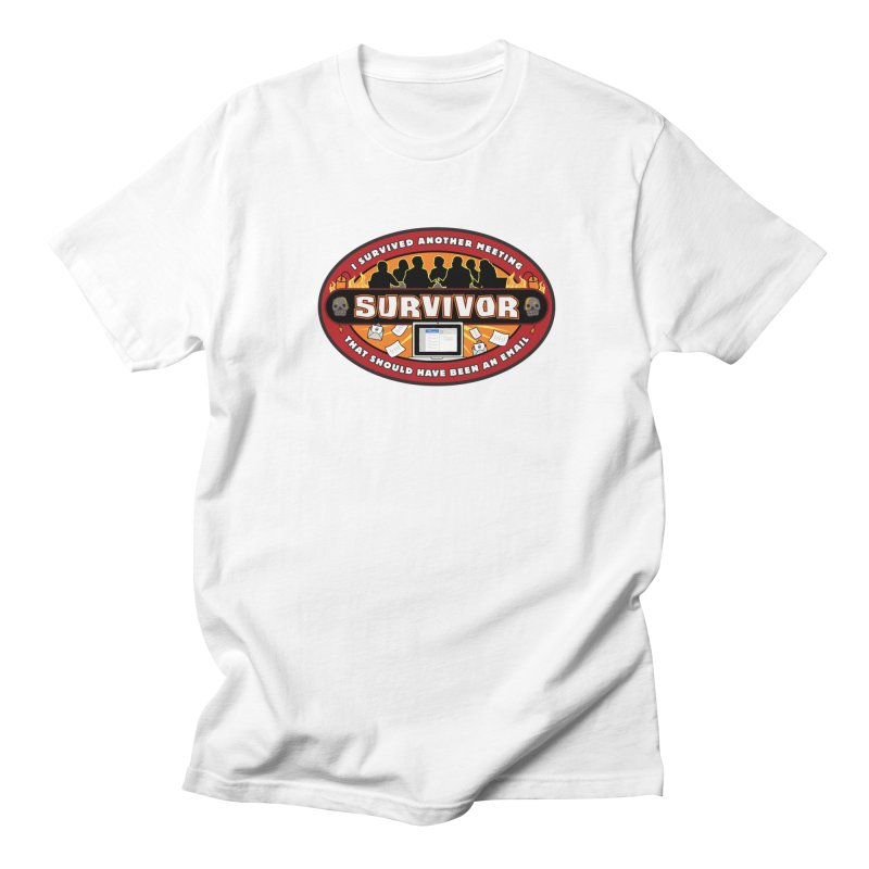Meeting Survivor Men's T-Shirt by The Incumbent Agency
