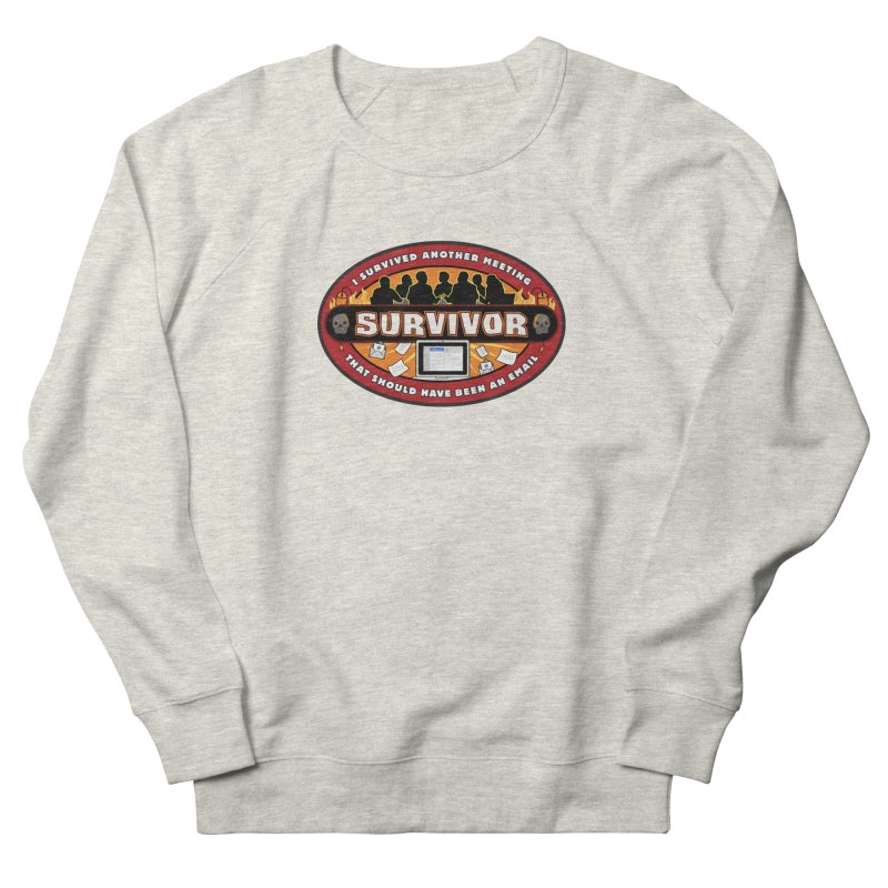Meeting Survivor Men's Sweatshirt by The Incumbent Agency