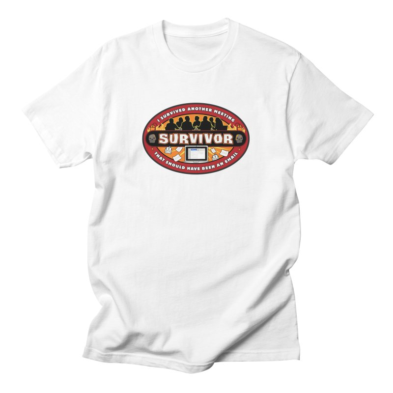 Meeting Survivor Women's T-Shirt by The Incumbent Agency